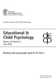Educational & Child Psychology Vol 37 No 2 June 2020: Working with young people aged 16-25: Part 1 cover image