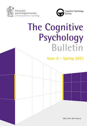 The Cognitive Psychology Bulletin - Issue 6 Spring 2021 cover image