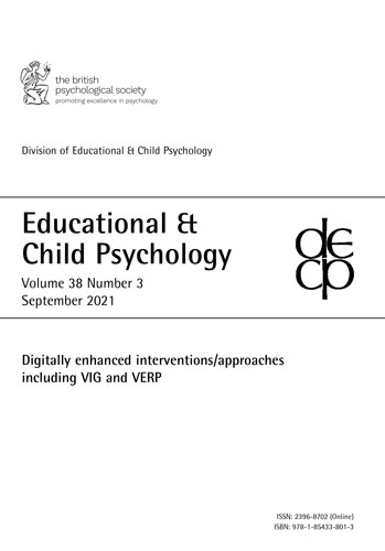Educational & Child Psychology Vol 38 No 3 September 2021: Digitally enhanced interventions/approaches including VIG and VERP cover image